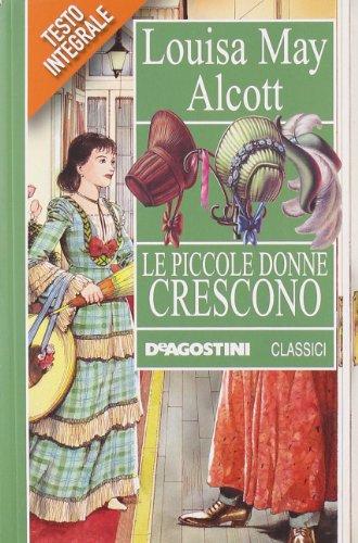 Piccole donne crescono (Paperback): Louisa M. Alcott