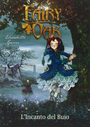 L'incanto del buio. Fairy Oak vol. 2