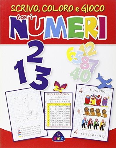 9788841870884: 1 2 3 scrivo, coloro e gioco con i numeri. Ediz. illustrata