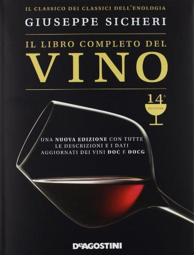 Il libro completo del vino. Con tutte: Giuseppe Sicheri