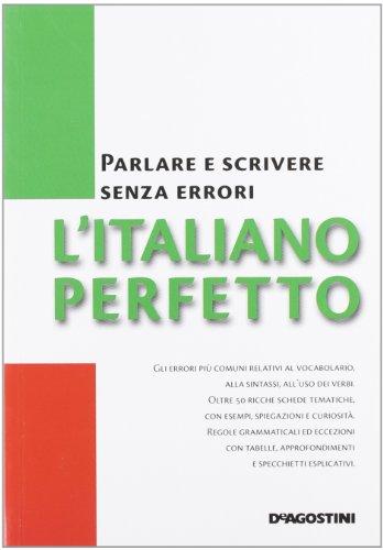 9788841873236: L'italiano perfetto. Parlare e scrivere senza errori