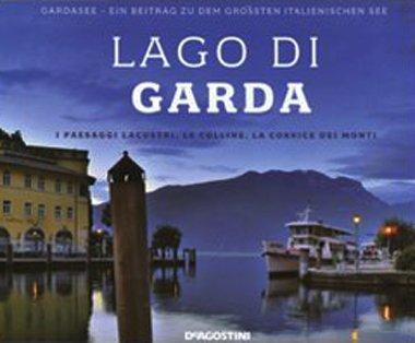 9788841877869: Lago di Garda. I paesaggi lacustri, le colline, la cornice dei monti. Ediz. italiana e tedesca