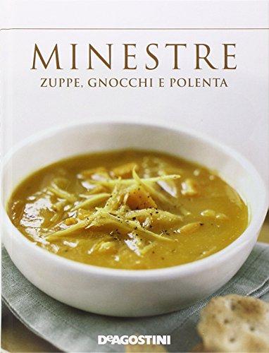 9788841897881: Minestre. Zuppe, gnocchi e polenta