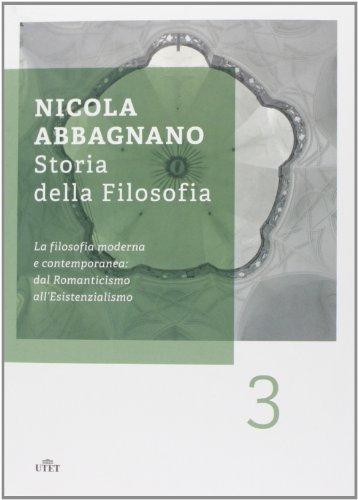 9788841898109: Storia della filosofia vol. 3 - La filosofia moderna e contemporanea: dal Romanticismo all'esistenzialismo