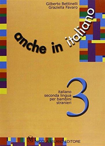 9788841906880: Anche in italiano. Schede di lingua italiana per i bambini stranieri. Per la Scuola elementare: 3