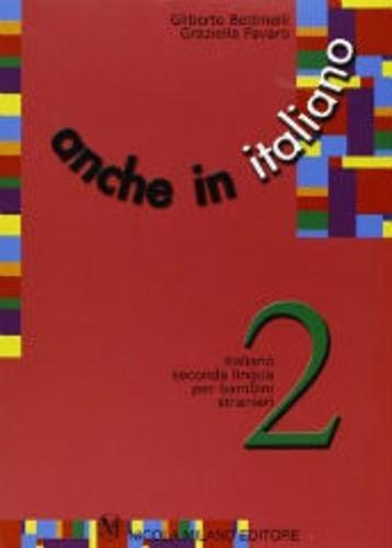 9788841907436: Anche in italiano. Percorsi di apprendimento di italiano seconda lingua per bambini stranieri: 2