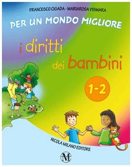 9788841908044: I diritti dei bambini. Per la 1ª e 2ª classe elementare