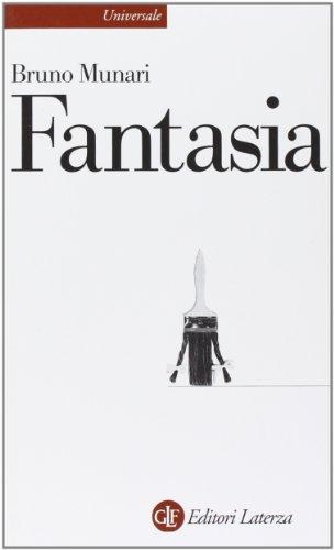 Fantasia. Invenzione, creativitÃ: e immaginazione nelle comunicazioni visive (9788842011972) by [???]