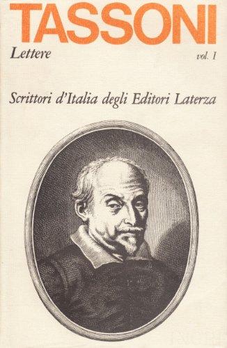 Lettere. Vol.I:1591-1619.: Tassoni,Alessandro.