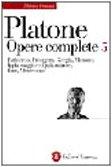 Opere complete vol. 5 - Eutidemo-Protagora-Gorgia-Menone-Ippia maggiore-Ippia: Platone