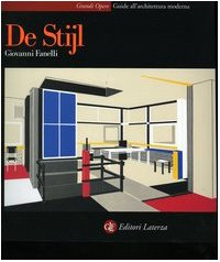 De Stijl (Guide all'architettura moderna) (Italian Edition) (884202242X) by Giovanni Fanelli