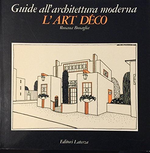 L'Art Deco (Guide all'Architettura Moderna): Bossaglia, Rossana; Fanelli, Giovanni (...