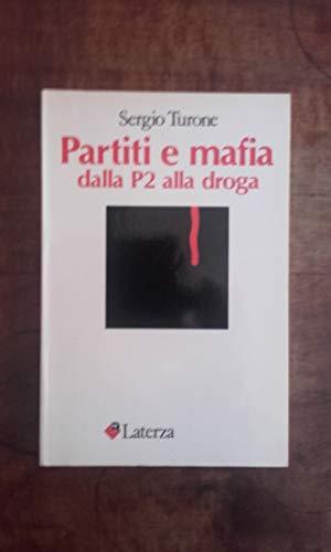 Partiti e mafia: Dalla P2 alla droga (I Robinson) (Italian Edition): Turone, Sergio