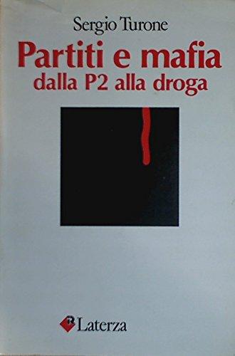 Partiti e mafia: Dalla P2 alla droga: Turone, Sergio