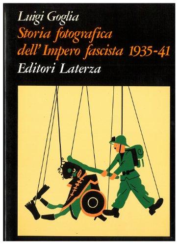 9788842026464: Storia fotografica dell'impero fascista: 1935-1941 (Grandi opere) (Italian Edition)