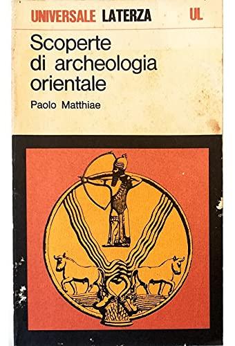 Scoperte di archeologia orientale (Universale Laterza) (Italian Edition) (884202693X) by Paolo Matthiae
