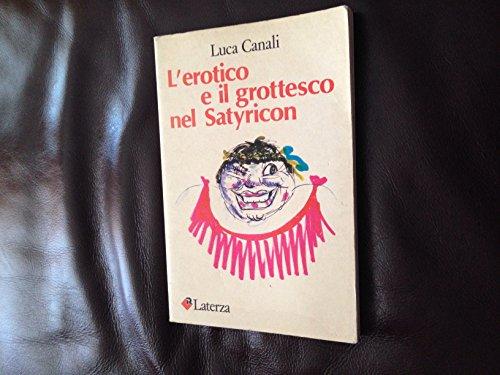 L'erotico e il grottesco nel Satyricon.: Canali,Luca.