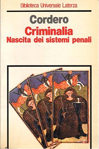 9788842027737: Criminalia. Nascita dei sistemi penali (Biblioteca universale Laterza)
