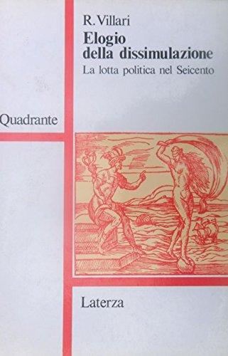 9788842028833: Elogio della dissimulazione: La lotta politica nel Seicento (Quadrante) (Italian Edition)