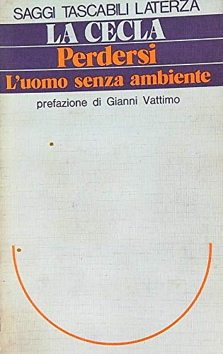 9788842032427: Perdersi ; l'uomo senza ambiente (Saggi tascabili Laterza) (Italian Edition)