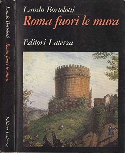 9788842032861: Roma fuori le mura: L'Agro romano da palude a metropoli (Grandi opere) (Italian Edition)