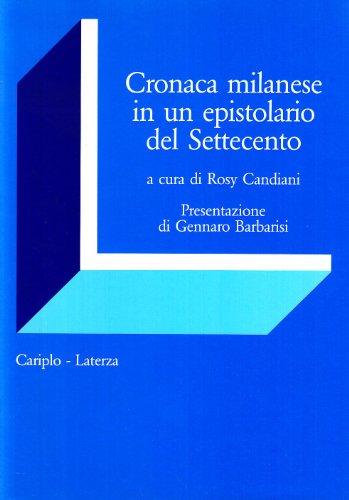 Cronaca milanese in un epistolario del Settecento.: Candiani,Rosy. (a cura di).
