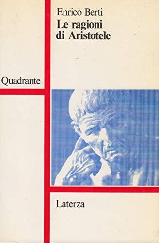 9788842033585: Le ragioni di Aristotele: Enrico Berti (Quadrante) (Italian Edition)
