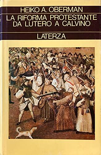 9788842034551: La riforma protestante. Da Lutero a Calvino