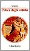 L'etica degli antichi (Manuali Laterza) (Italian Edition): Vegetti, Mario