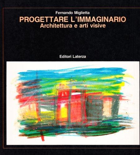 9788842036180: Progettare l'immaginario: Architettura e arti visive (Misure) (Italian Edition)