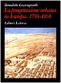 La progettazione urbana in Europa, 1750-1960: Storia e teorie (Grandi opere) (Italian Edition) (8842037710) by Gravagnuolo, Benedetto