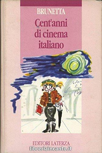 9788842038511: Cent'anni di cinema italiano (Storia e memoria) (Italian Edition)