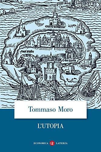L Utopia o la migliore forma di: Tommaso Moro