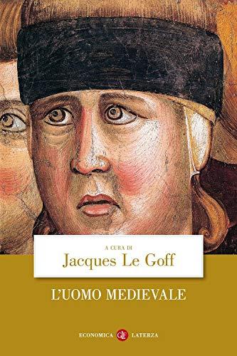 L'uomo Medievale: Le Goff, Jacques