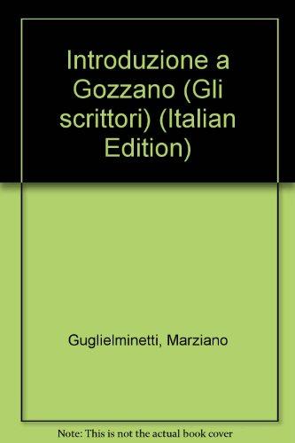 Introduzione a Gozzano (Gli scrittori) (Italian Edition) (884204220X) by Guglielminetti, Marziano