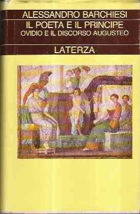 Il poeta e il principe: Ovidio e il discorso augusteo (Collezione storica) (Italian Edition) (8842043648) by Alessandro Barchiesi
