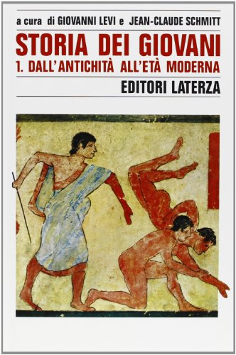Storia dei giovani. Vol.I: Dall'Antichità all'Età Moderna.: --