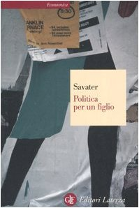 Politica per un figlio Savater, Fernando and: Savater, Fernando and