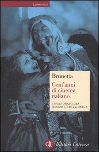 Cent'anni Di Cinema Italiano. 1.dalle Origini Alla: G. Piero Brunetta