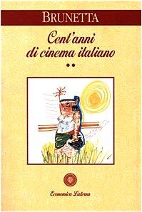 9788842046905: Cent'anni Di Cinema Italiano:2. Dal 1945 Ai Giorni Nostri