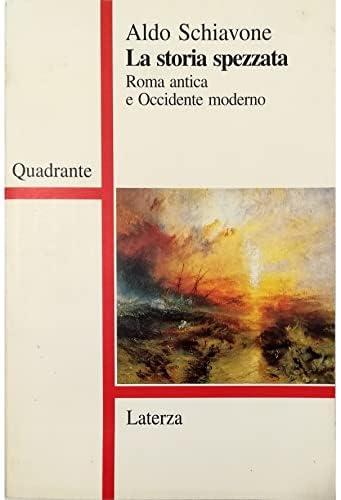 9788842048503: La storia spezzata: Roma antica e Occidente moderno (Quadrante) (Italian Edition)