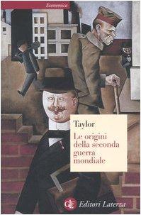 Le Origini della Seconda Guerra Mondiale: Taylor, Alan John