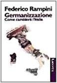9788842049098: La germanizzazione. Come cambierà l'Italia