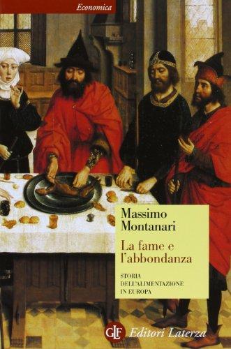 9788842051626: La fame e l'abbondanza. Storia dell'alimentazione in Europa