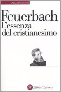 L'Ezenza del Cristianesimo: Feuerbach, Ludwig