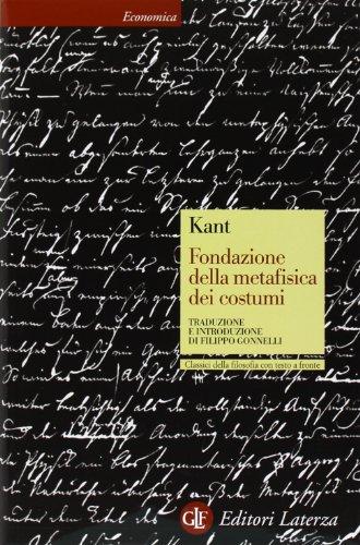 Fondazione della metafisica dei costumi. Testo tedesco: Immanuel Kant