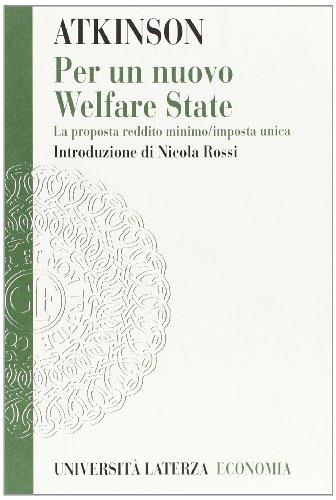 Per un nuovo Welfare State. La proposta reddito minimo/imposta unica.: Atkinson,Anthony B.
