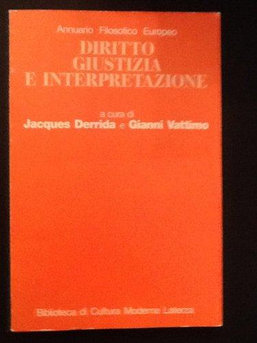 9788842054603: Diritto, giustizia e interpretazione: Annuario filosofico europeo (Biblioteca di cultura moderna)