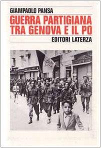 9788842055730: Guerra partigiana tra Genova e il Po: La Resistenza in provincia di Alessandria (Storia e società) (Italian Edition)