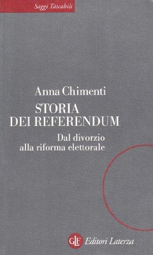 Storia dei referendum: Dal divorzio alla riforma elettorale, 1974-1999 (Saggi tascabili Laterza) (Italian Edition) (8842057657) by Chimenti, Anna